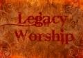 Legacy Worship
